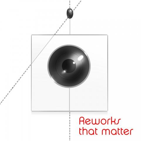 Reworks that matter